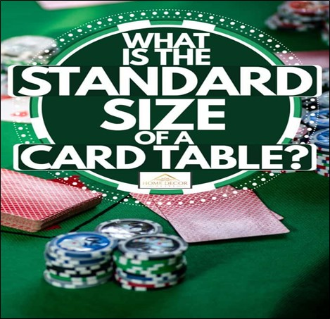 What Is the Standard Size of a Card Table